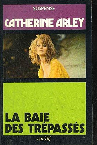 9782716704205: La baie des trepasses by Arley, Catherine