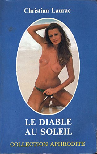 9782716706681: Le Diable au soleil (Collection Aphrodite)