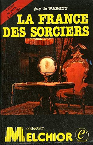 9782716707909: La France des sorciers (Collection Melchior)