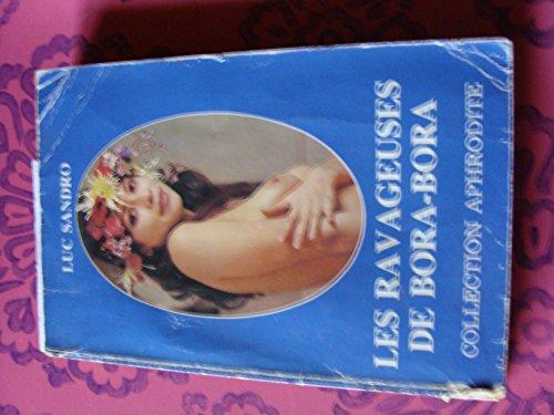 9782716710800: Les Ravageuses de Bora-Bora (Collection Aphrodite)