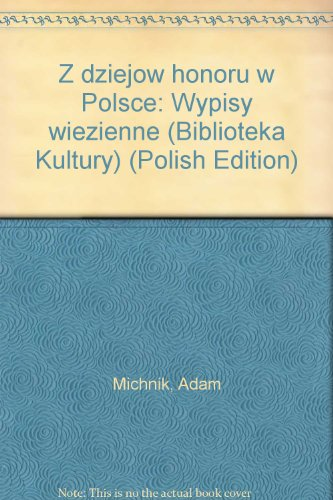 """9782716800655: Z dziejów honoru w Polsce: Wypisy więzienne (Biblioteka """"Kultury"""") (Polish Edition)"""