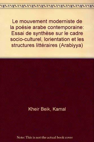 Le Mouvement Moderniste de la Poesie Arabe: Kheir Beik, Kamal.