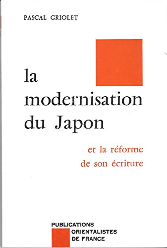 9782716902151: La modernisation du Japon et la reforme de son �criture