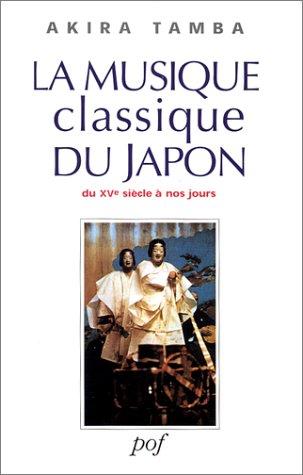 9782716903233: La Musique classique du Japon : Du XVè siècle à nos jours (livre et CD)