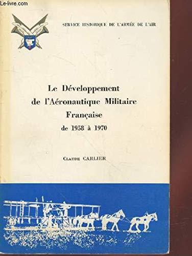 Le Développement de l Aéronautique militaire française: Carlier, Claude