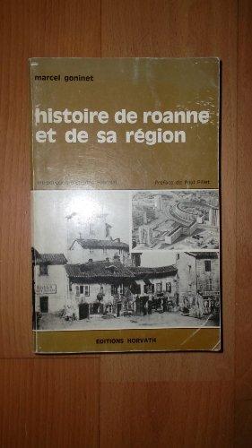9782717100921: Histoire de Roanne et de sa région