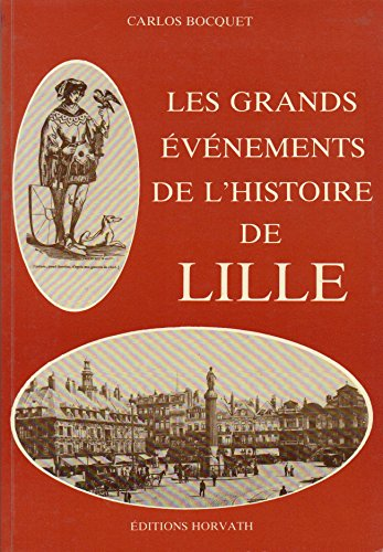 Les Grands événements de l'histoire de Lille: BOCQUET CARLOS