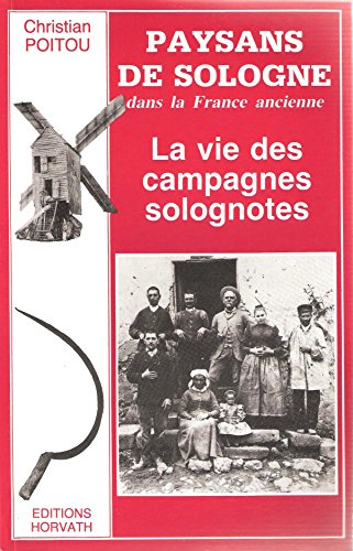 9782717103748: Paysans de Sologne dans la France ancienne: La vie des campagnes solognotes (Collection France ancienne) (French Edition)