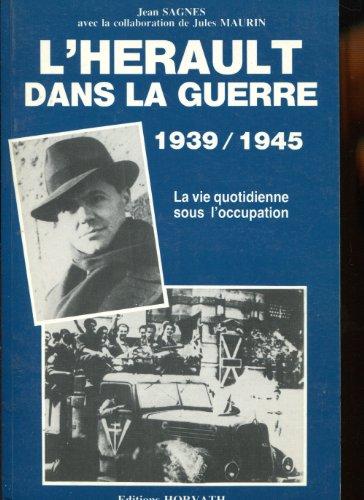9782717104684: L'Hérault dans la guerre : 1939-1945 (La Vie quotidienne sous l'Occupation)