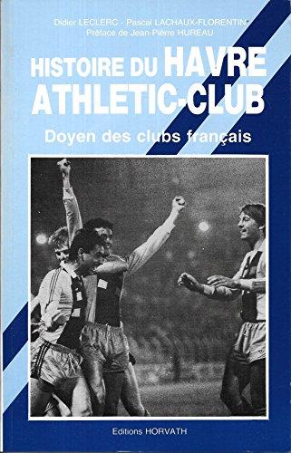 9782717104745: Histoire du Havre athletic Club