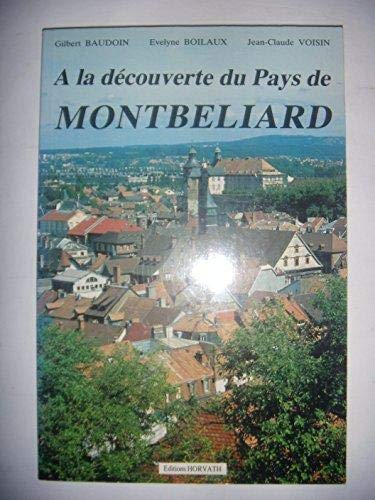 A la decouverte du pays de Montbeliard (French Edition): Baudoin, Gilbert