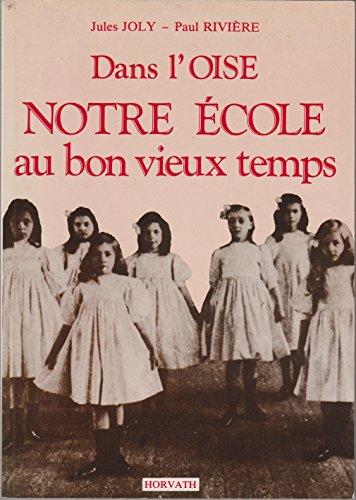9782717105285: Dans l'Oise, notre école au bon vieux temps