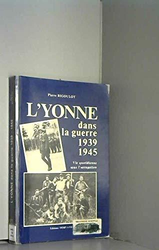 9782717105315: L'Yonne dans la guerre: 1939-1945 (French Edition)