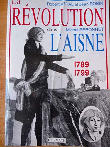 9782717106091: La Révolution dans lAisne, 1789, 1799