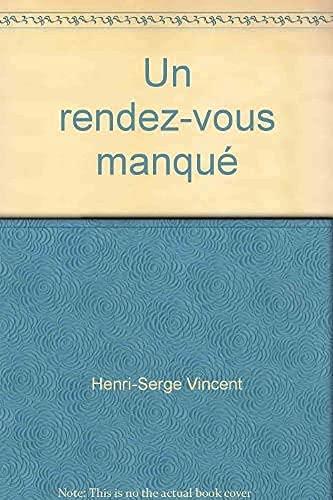 Un rendez-vous manqué [Nov 01, 1990] Vincent,