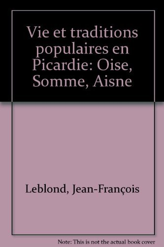 Vie et traditions populaires en Picardie :