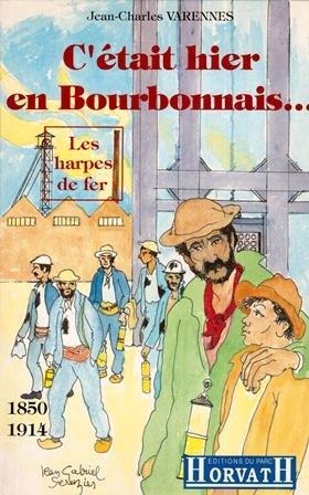 9782717107388: C'etait hier en bourbonnais : 1850-1914 : les harpes de fer 103197