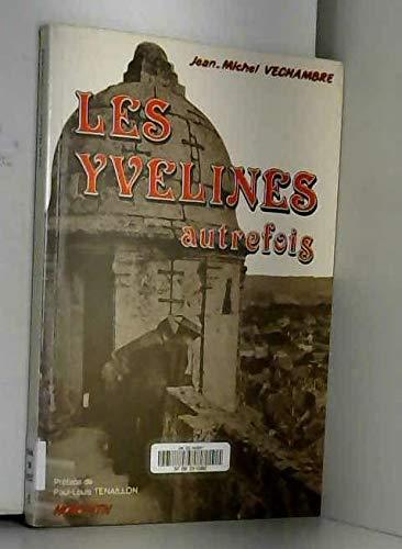 Les Yvelines autrefois: VECHAMBRE JEAN MICHEL