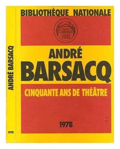 9782717714289: Barsacq (Andre) 50 Ans de Theatre