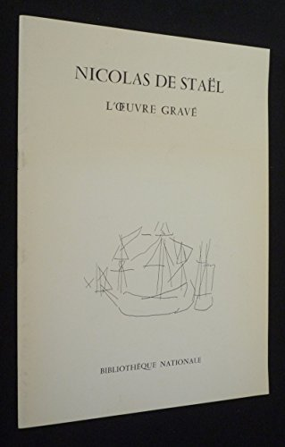 Nicolas de Staël: L'œuvre gravé : Bibliothèque nationale 19 avril-13 mai 1979 (9782717714845) by Nicolas de Staël