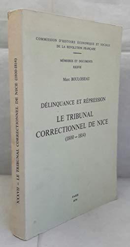 9782717715170: Le Tribunal correctionnel de Nice : 1800-1814, délinquance et répression