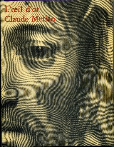 9782717717822: L'Oeil d'or, Claude Mellan : Exposition, Paris, Biblioth�que nationale, Galerie Mazarine, 26 mai-21 ao�t 1988