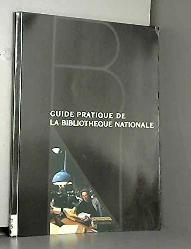 Guide pratique de la Bibliotheque nationale (French Edition) (2717717854) by Bibliotheque nationale (France)