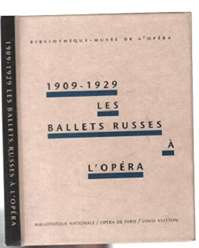 1909-1929: The Ballets Russes at the Opera: Kahane, Martine