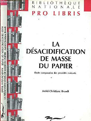 Mass Deacidification of Paper: A Comparative Study: Astrid-Christiane Brandt, Peter