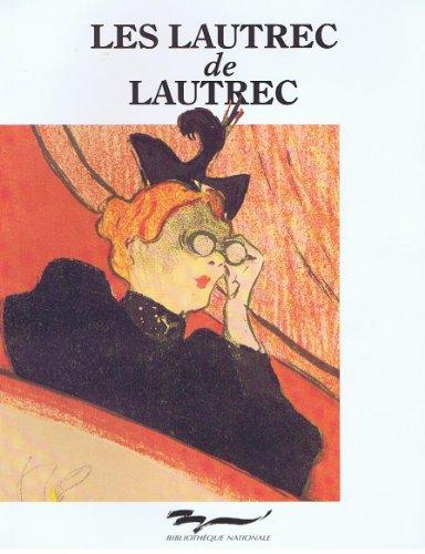 Toulouse-Lautrec: Les Estampes Et Les Affiches De: Toulouse-Lautrec, Henri de,