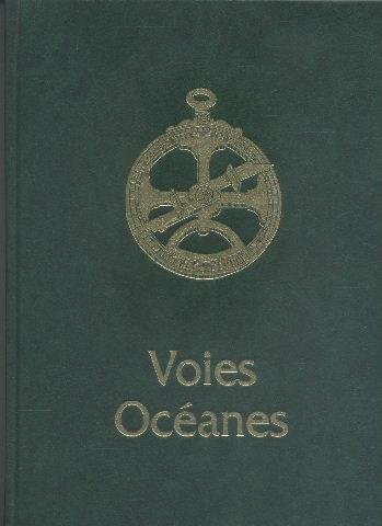 Voies oceanes: Cartes marines et grandes decouvertes (French Edition) (2717718664) by Bibliotheque nationale (France)