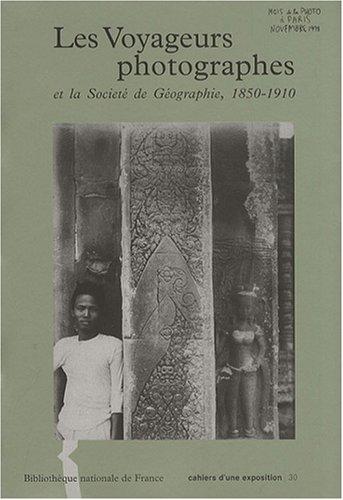 9782717720525: Les voyageurs photographes et la Soci�t� de g�ographie, 1850-1910
