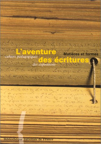 9782717720549: L'AVENTURE DES ECRITURES. Matières et formes