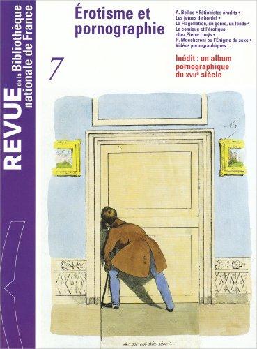 9782717721171: Revue de la Biblioth�que nationale de France, num�ro 7 : Erotisme et pornographie