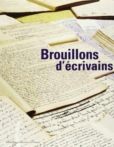 9782717721362: Brouillons d'écrivains : exposition, Paris, Bibliothèque nationale de France, 27 fév.-24 juin 2001