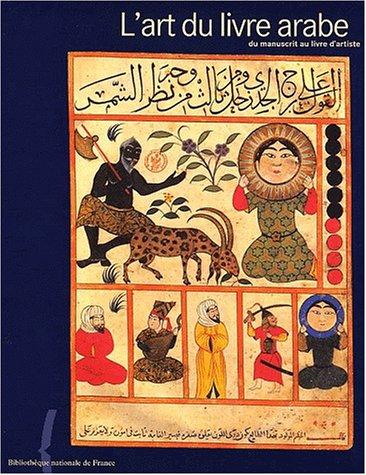 Art du livre arabe (L'): Vernay-Nouri, Annie