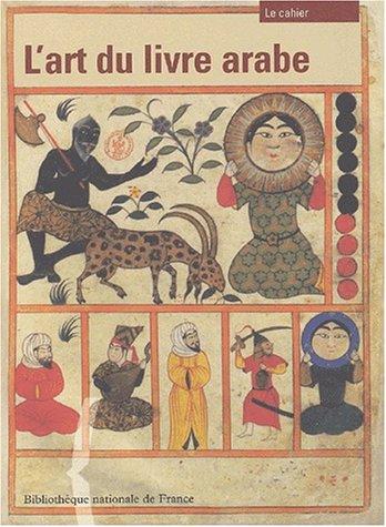 Art du livre arabe (L'): le cahier: Collectif
