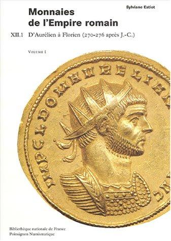 9782717722789: Monnaies de l'Empire romain : XIII.1, 2 volumes, D'Aur�lien � Florien (270-276 apr�s JC)