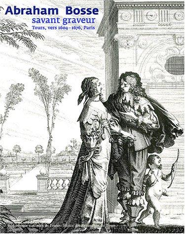 Abraham Bosse : Savant Graveur, 1604-1676: Préaud, Maxime, Join-Lambert,