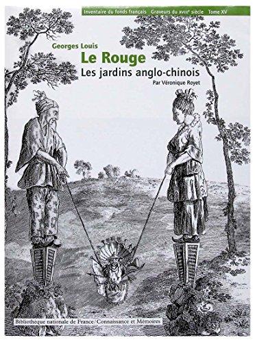 GEORGES LOUIS LE ROUGE JARDINS ANGLO-CHINOIS (Graveurs du XVIII siecle, Tome XV): Royet, Veronique,...