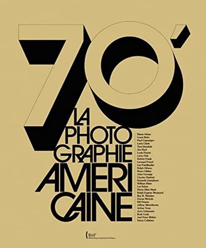 70'. La photographie américaine: Anne Biroleau