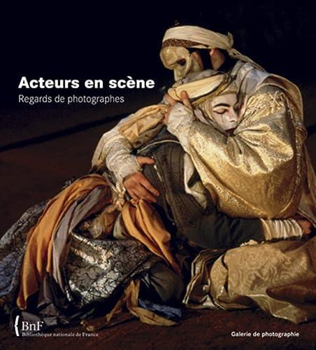 9782717724172: Acteurs en scène : Regards de photographes