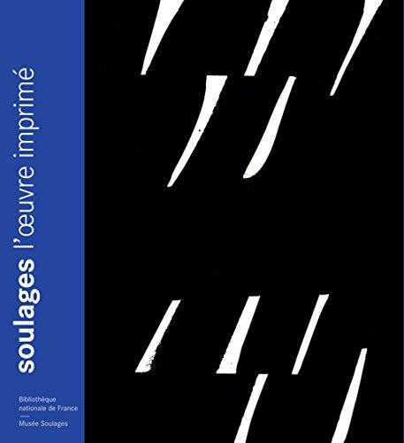 soulages, l'oeuvre imprimé: Collectif