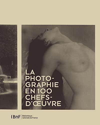 100 chefs-d'oeuvre de la photographie: Sylvie Aubenas, Marc Pagneux