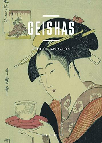 9782717727029: Geishas : Beautés japonaises (L'oeil curieux)