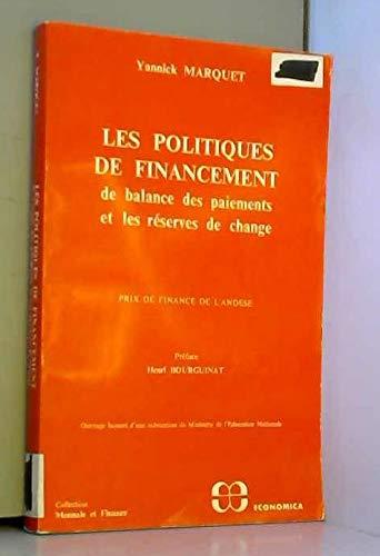 Les politiques de financement de balance des paiements et les reserves de change (Collection Monnaie et finance) (French Edition) (2717800050) by Marquet, Yannick