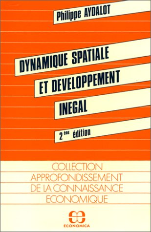 9782717800593: Dynamique spatiale et développement inégal (French Edition)