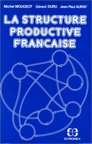 9782717801040: La structure productive française: Une analyse des phénomènes de diffusion (French Edition)