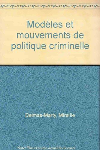 9782717806052: Modèles et mouvements de politique criminelle