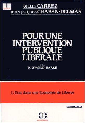 9782717806212: Pour une intervention publique libérale: L'Etat dans une économie de liberté (Urgences) (French Edition)